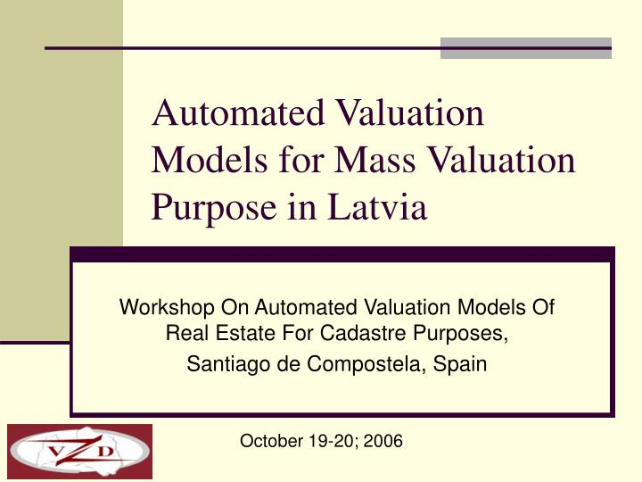 Automated valuation models for mass valuation purpose in latvia