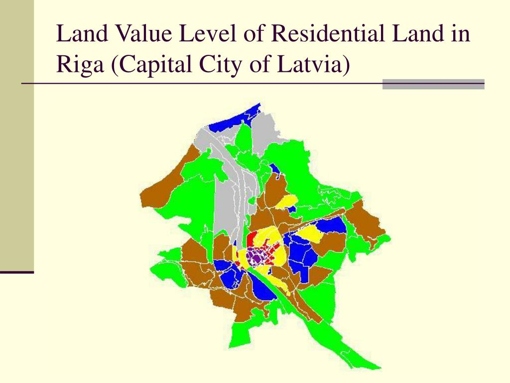 Land Value Level of Residential Land in Riga (Capital City of Latvia)