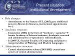 present situation institutional development