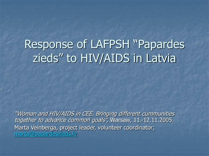 Response of lafpsh papardes zieds to hiv aids in latvia