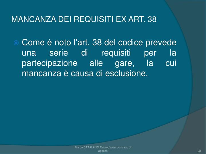 MANCANZA DEI REQUISITI EX ART. 38