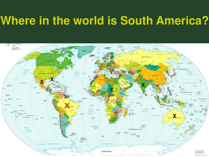 Where in the world is South America?
