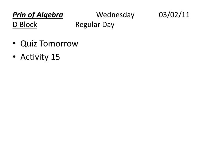 Prin of algebra wednesday 03 02 11 d block regular day