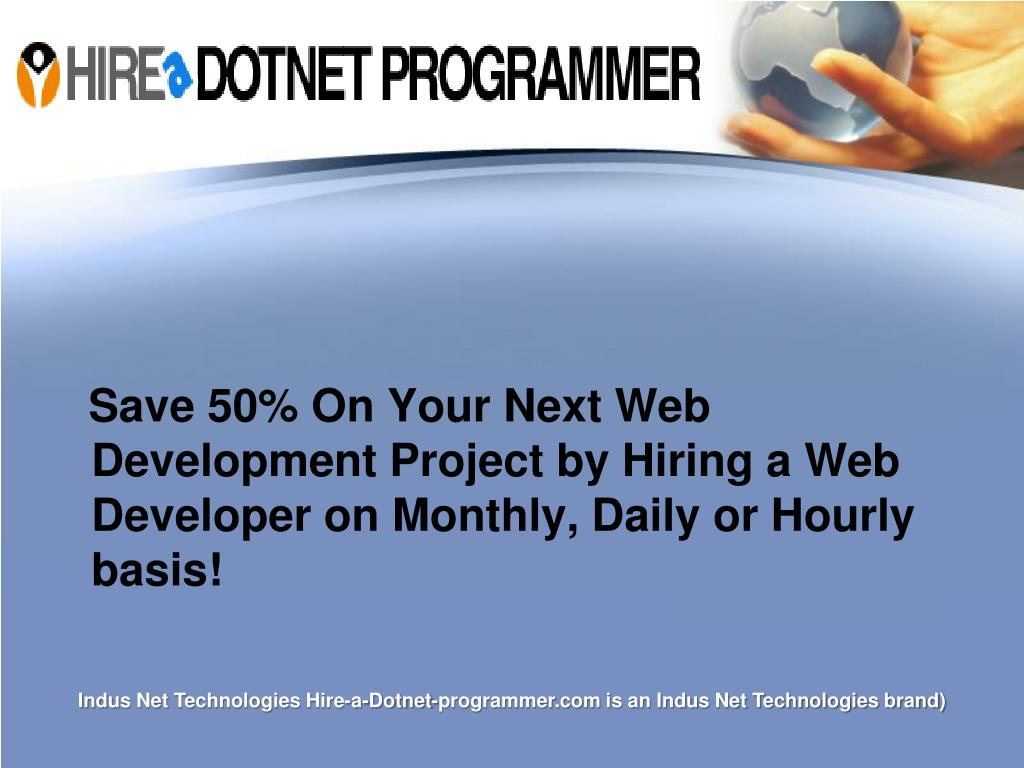 Save 50% On Your Next Web Development Project by Hiring a Web Developer on Monthly, Daily or Hourly basis!