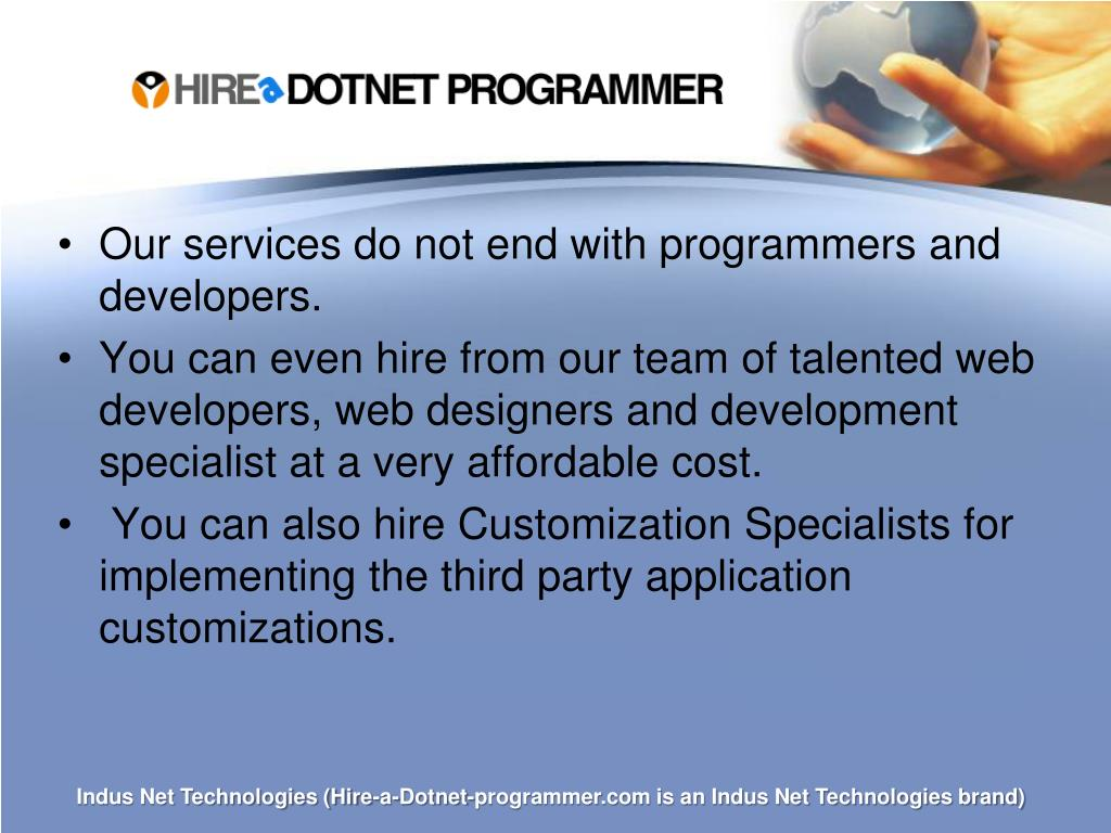 Our services do not end with programmers and developers.