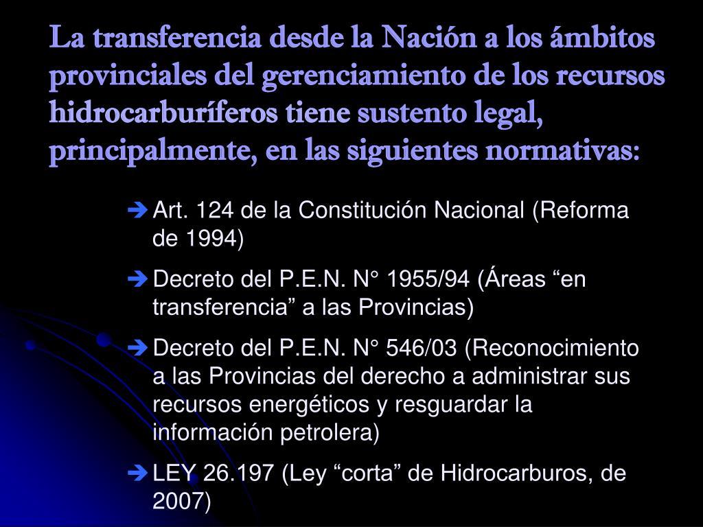 La transferencia desde la Nación a los ámbitos provinciales del gerenciamiento de los recursos