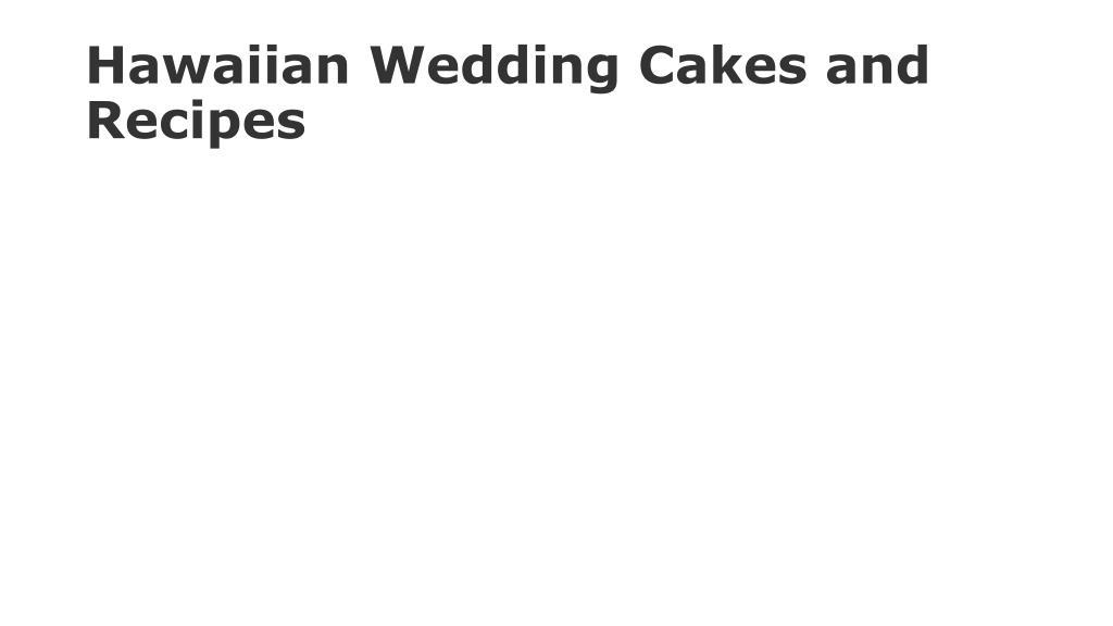 Hawaiian Wedding Cakes and Recipes