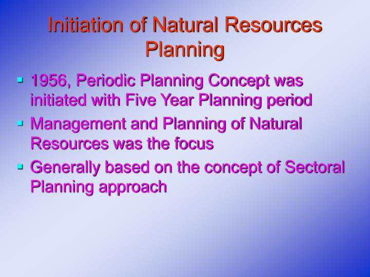 Initiation of natural resources planning