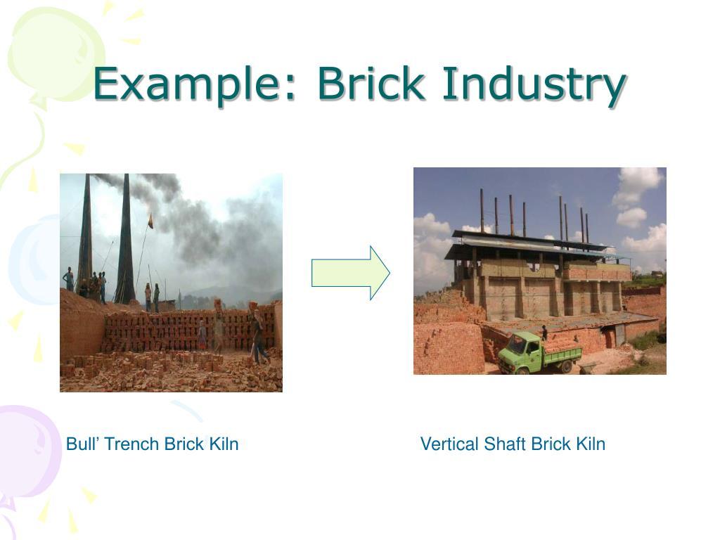 Example: Brick Industry