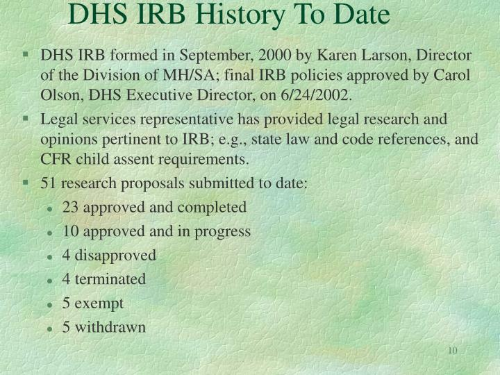 DHS IRB History To Date