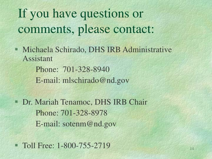 If you have questions or comments, please contact: