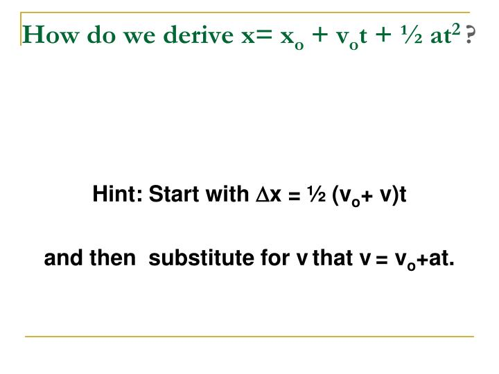 How do we derive x= x
