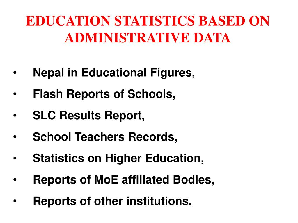 EDUCATION STATISTICS BASED ON ADMINISTRATIVE DATA