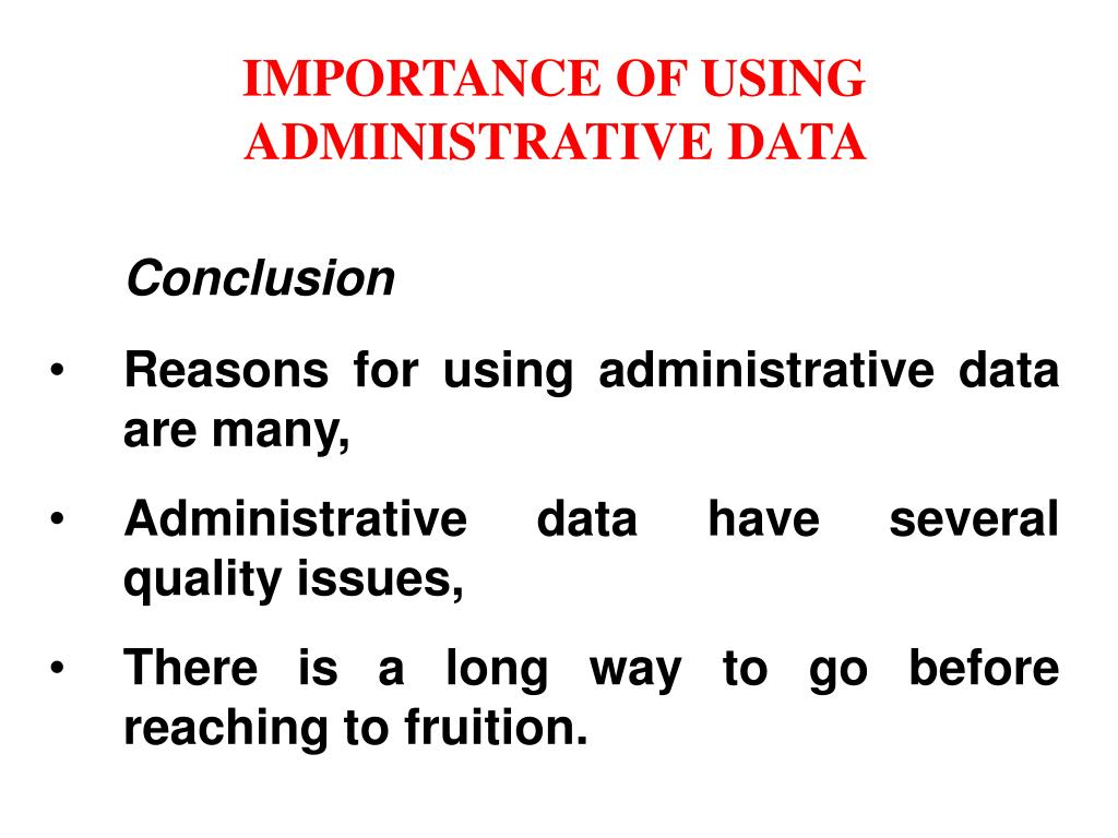 IMPORTANCE OF USING ADMINISTRATIVE DATA