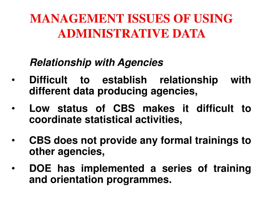 MANAGEMENT ISSUES OF USING ADMINISTRATIVE DATA