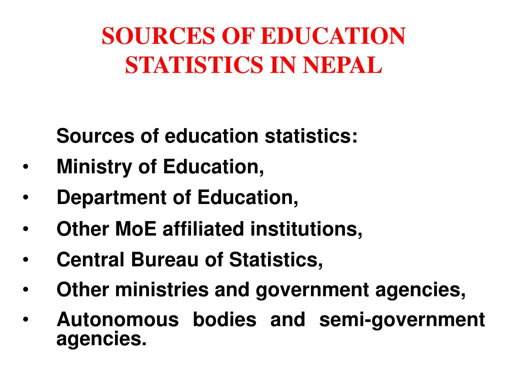 SOURCES OF EDUCATION STATISTICS IN NEPAL