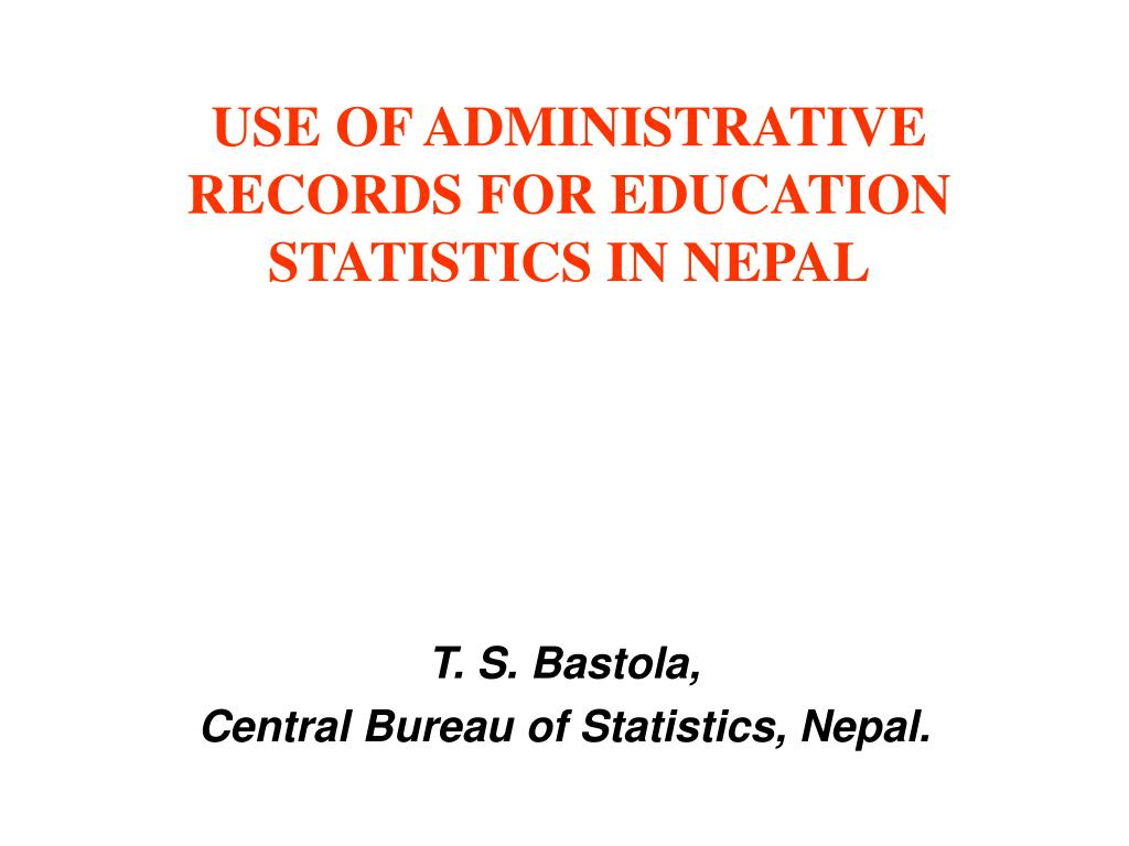 USE OF ADMINISTRATIVE RECORDS FOR EDUCATION STATISTICS IN NEPAL