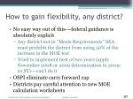 how to gain flexibility any district