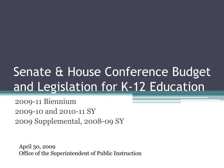 Senate house conference budget and legislation for k 12 education