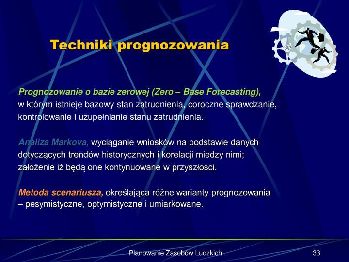 Prognozowanie o bazie zerowej (Zero – Base Forecasting),