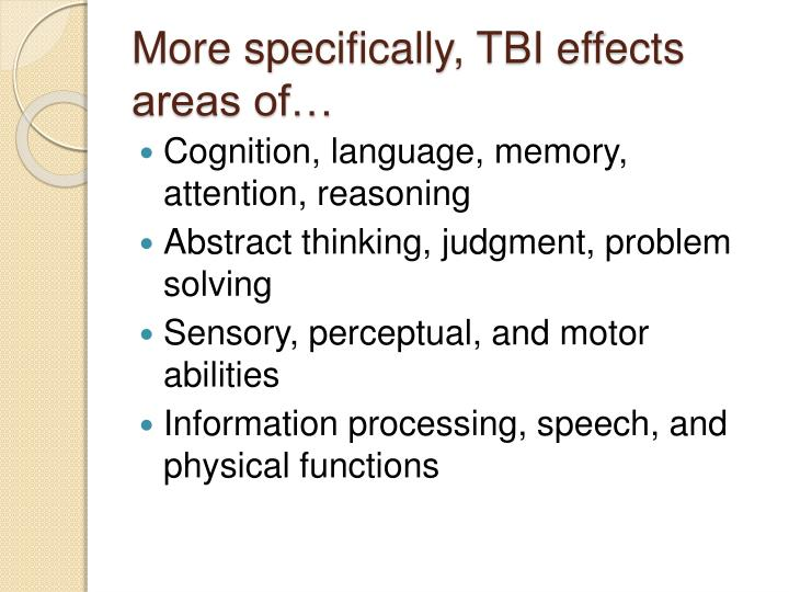 More specifically, TBI effects areas of…