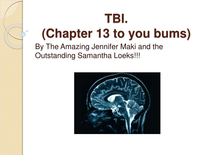 tbi chapter 13 to you bums