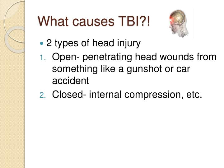 What causes TBI?!