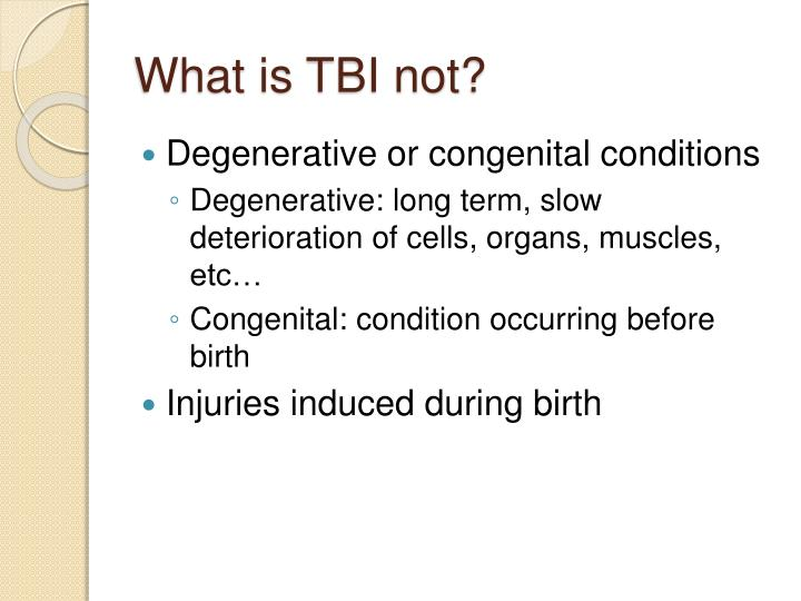 What is TBI not?