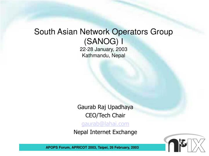 South asian network operators group sanog i 22 28 january 2003 kathmandu nepal l.jpg
