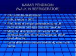 kamar pendingin walk in refrigerator
