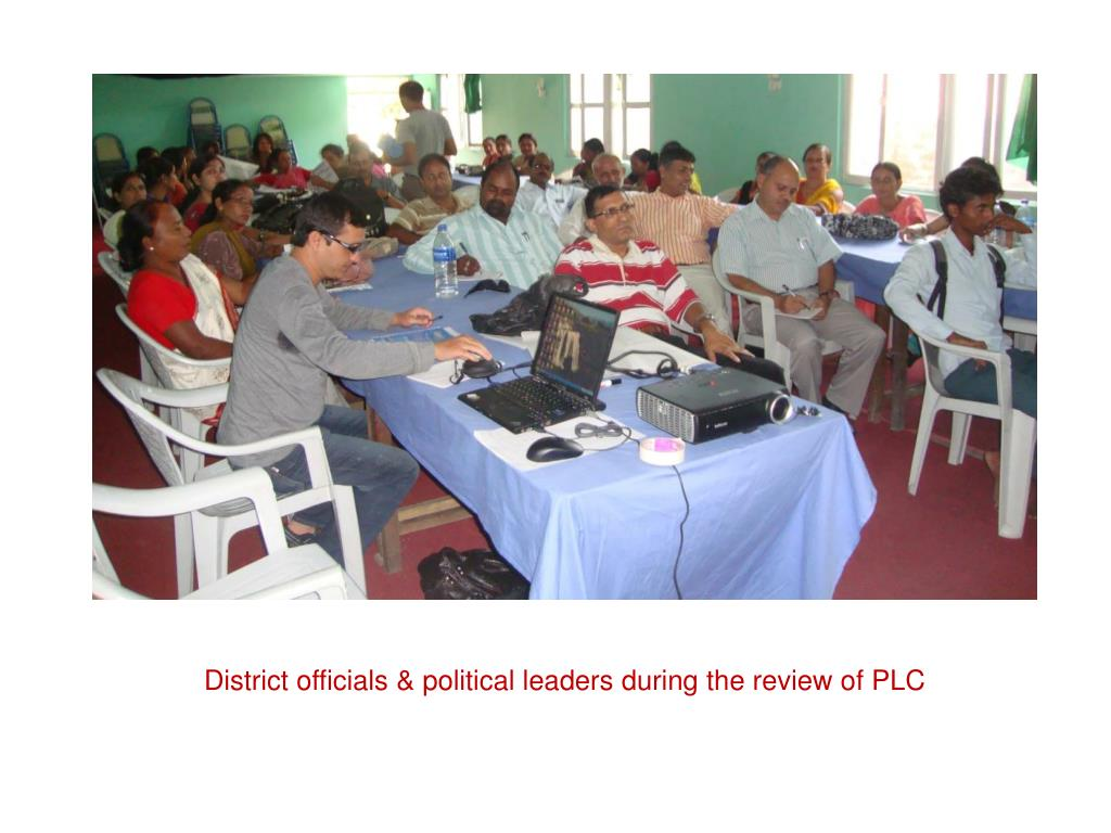 District officials & political leaders during the review of PLC