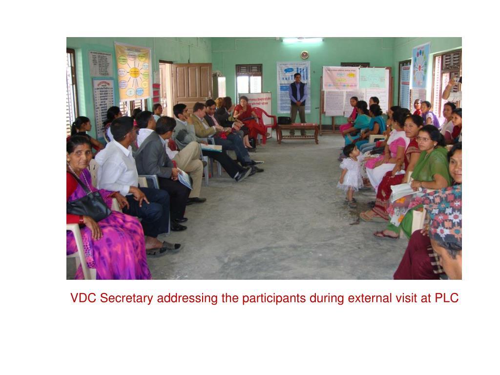 VDC Secretary addressing the participants during external visit at PLC