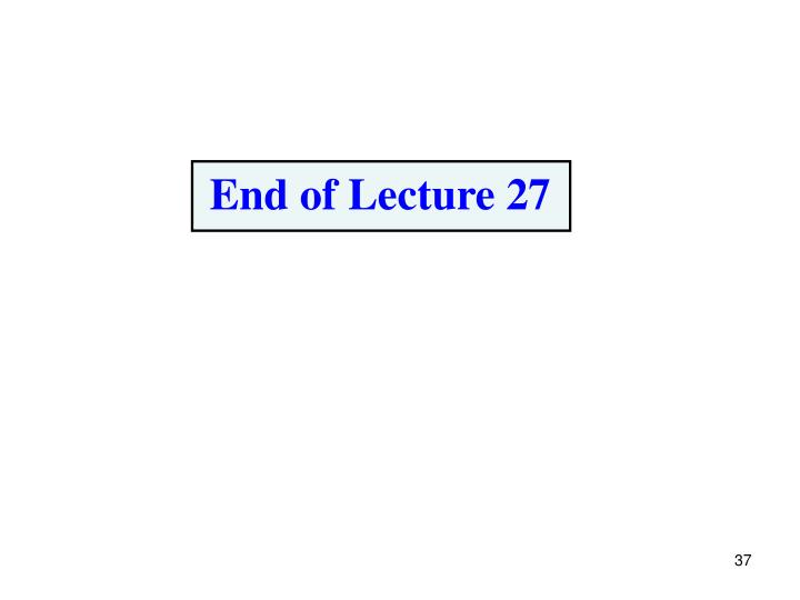 End of Lecture 27