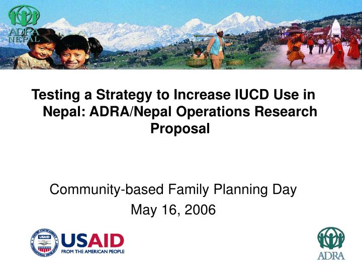 Testing a Strategy to Increase IUCD Use in Nepal: ADRA/Nepal Operations Research Proposal