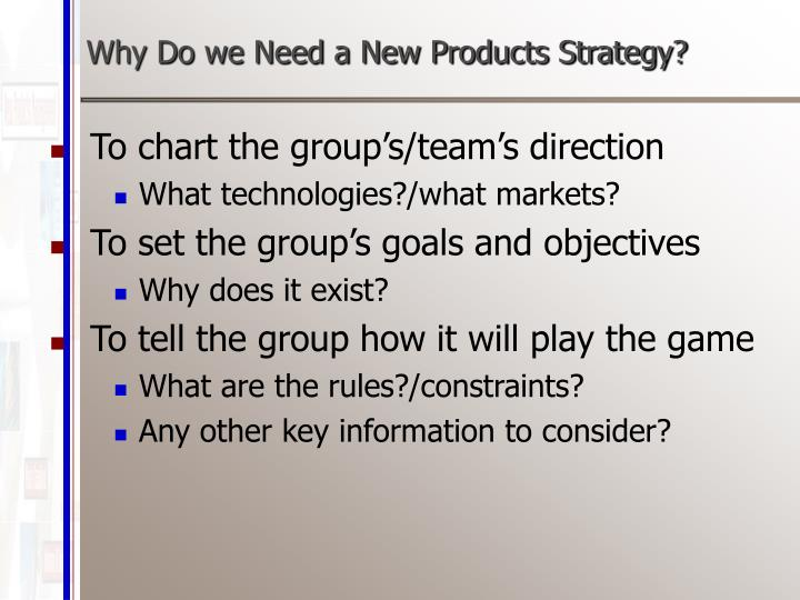 Why do we need a new products strategy