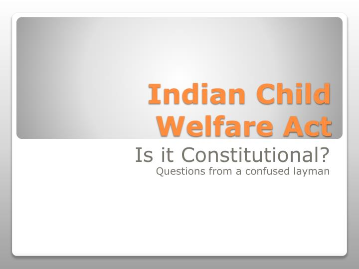 Indian child welfare act