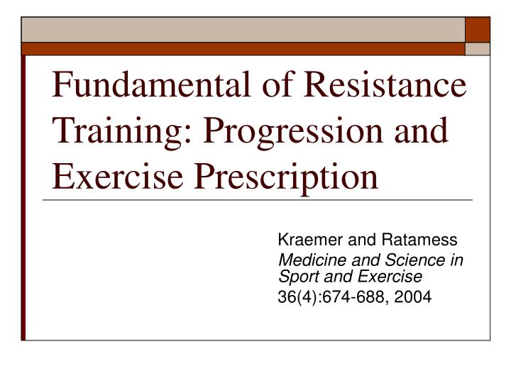 Fundamental of resistance training progression and exercise prescription