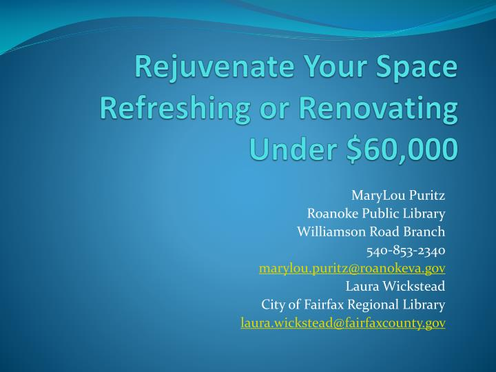 Rejuvenate your space refreshing or renovating under 60 000