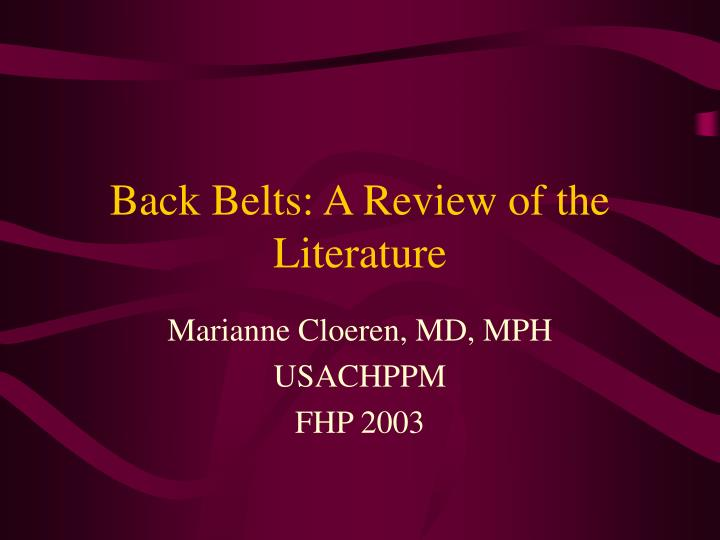 Back belts a review of the literature l.jpg