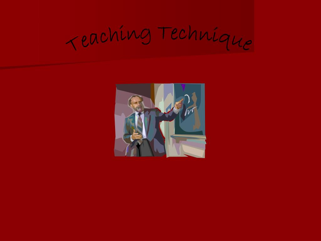 Teaching Technique