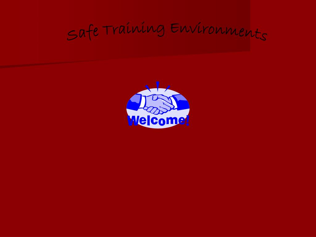 Safe Training Environments