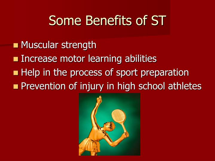 Some benefits of st