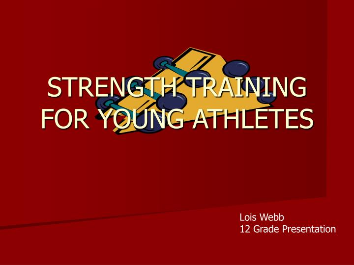 Strength training for young athletes