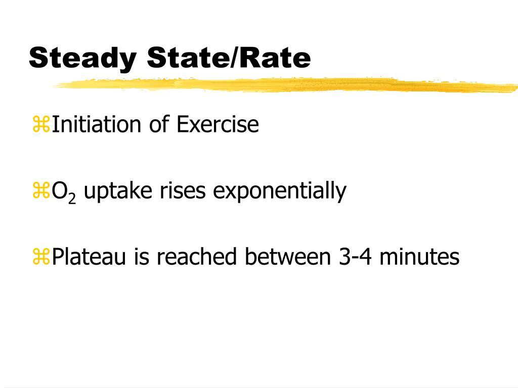 Steady State/Rate