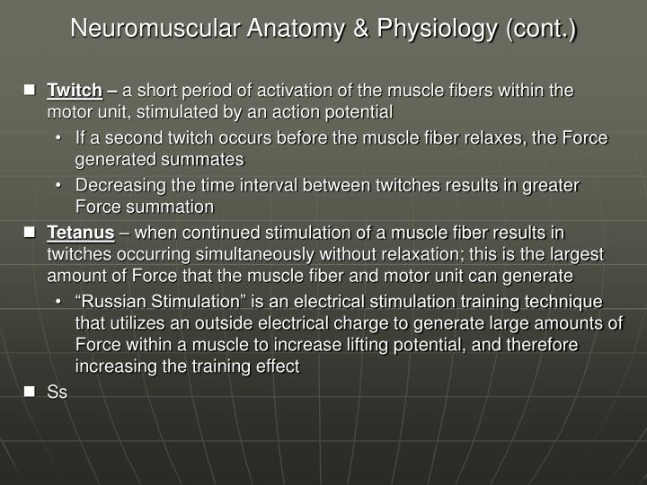 Neuromuscular anatomy physiology cont