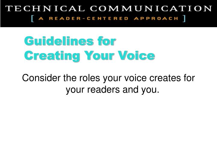 Consider the roles your voice creates for your readers and you.