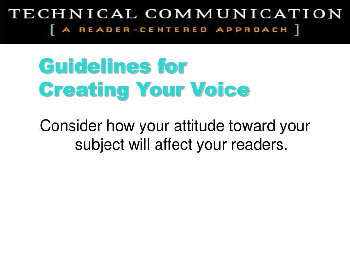 Consider how your attitude toward your subject will affect your readers.