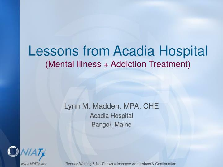 Lessons from Acadia Hospital