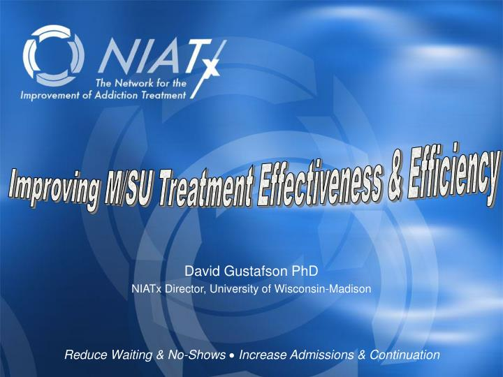 Improving M/SU Treatment Effectiveness & Efficiency