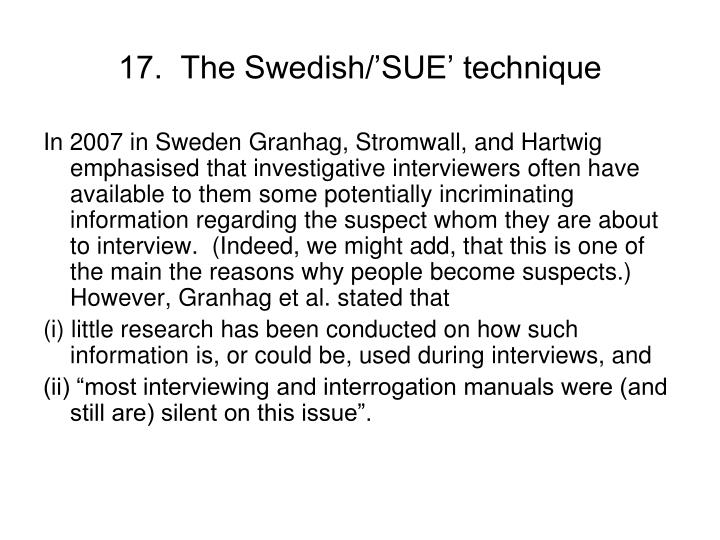 17.  The Swedish/'SUE' technique